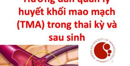 quan-ly-huyet-khoi-mach-mau-nho-thrombotic-microangiopathy-o-phu-nu-co-thai-va-sau-sinh-ash-2020